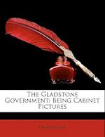 The Gladstone Government af Charles Kent