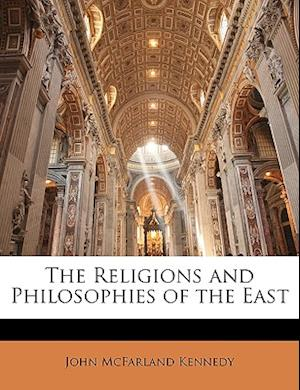 Bog, paperback The Religions and Philosophies of the East af John Mcfarland Kennedy