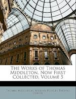 The Works of Thomas Middleton, Now First Collected, Volume 5