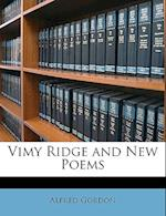 Vimy Ridge and New Poems af Alfred Gordon