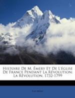 Histoire de M. Emery Et de L'Eglise de France Pendant La Revolution af Elie Meric, Lie Mric