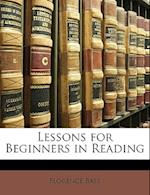 Lessons for Beginners in Reading af Florence Bass
