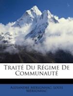 Traite Du Regime de Communaute af Louis Mrignhac, Alexandre Merignhac, Alexandre Mrignhac