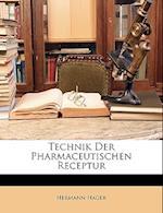 Technik Der Pharmaceutischen Receptur af Hermann Hager
