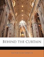 Behind the Curtain af Victor Von Kubinyi