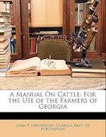 A Manual on Cattle af John T. Henderson
