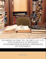 Un Medecin Grec Du IIe Siecle AP. J.-C. af Albert Favier