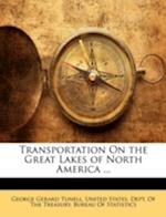 Transportation on the Great Lakes of North America ... af George Gerard Tunell