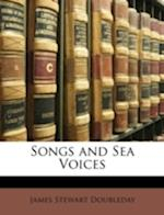 Songs and Sea Voices af James Stewart Doubleday