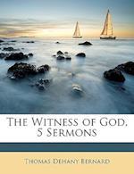 The Witness of God, 5 Sermons af Thomas Dehany Bernard