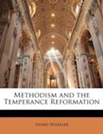 Methodism and the Temperance Reformation af Henry Wheeler