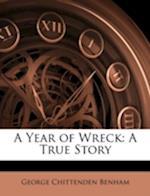 A Year of Wreck af George Chittenden Benham