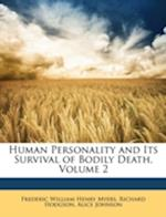 Human Personality and Its Survival of Bodily Death, Volume 2 af Richard Hodgson, Frederic William Henry Myers, Alice Johnson