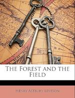 The Forest and the Field af Henry Astbury Leveson