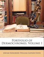 Portfolio of Dermochromes, Volume 1 af William Gaynor States, Jerome Kingsbury