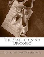 The Beatitudes af Cesar Franck, Catherine M. Bradley, Csar Franck