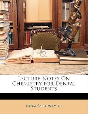 Bog, paperback Lecture-Notes on Chemistry for Dental Students af Henry Carlton Smith
