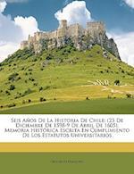 Seis Anos de La Historia de Chile af Crescente Errzuriz, Crescente Errazuriz