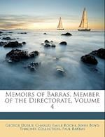 Memoirs of Barras, Member of the Directorate, Volume 4 af John Boyd Thacher Collection, Charles Emile Roche, George Duruy