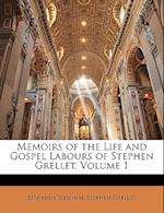 Memoirs of the Life and Gospel Labours of Stephen Grellet, Volume 1 af Benjamin Seebohm, Stephen Grellet