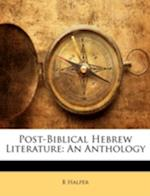 Post-Biblical Hebrew Literature af B. Halper