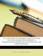 The History of Manon Lescaut and the Chevalier Des Grieux af Denis Creagh Moylan, Prvost
