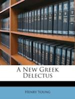 A New Greek Delectus af Henry Young