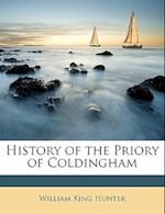 History of the Priory of Coldingham af William King Hunter