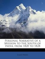 Personal Narrative of a Mission to the South of India, from 1820 to 1828 af Elijah Hoole