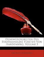 Denkwurdigkeiten Des Staatskanzlers Fursten Von Hardenberg, Volume 5 af Karl August Hardenberg