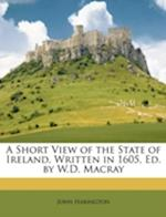 A Short View of the State of Ireland, Written in 1605, Ed. by W.D. Macray