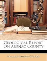 Geological Report on Arenac County af William Mumford Gregory