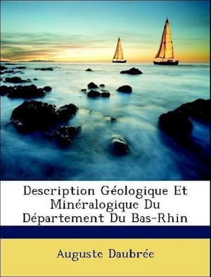 Bog, paperback Description Geologique Et Mineralogique Du Departement Du Bas-Rhin af Auguste Daubree