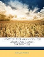 Index Zu Hermann Cohens Logik Der Reinen Erkenntnis af Hermann Cohen