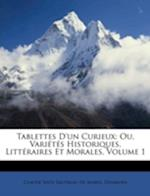 Tablettes D'Un Curieux af Claude Sixte Sautreau De Marsy, Dujardin