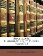 Miscellanees Bibliographiques Publies, Volume 3