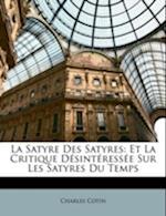 La Satyre Des Satyres af Charles Cotin