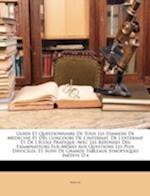 Guide Et Questionnaire de Tous Les Examens de Medecine Et Des Concours de L'Internat, de L'Externat Et de L'Ecole Pratique af Berton
