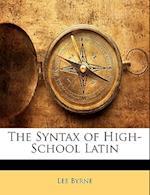The Syntax of High-School Latin af Lee Byrne