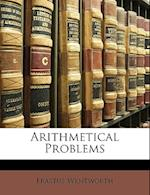 Arithmetical Problems af Erastus Wentworth