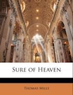 Sure of Heaven af Thomas Mills