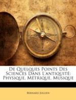 de Quelques Points Des Sciences Dans L'Antiquite af Bernard Jullien