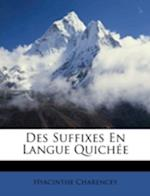 Des Suffixes En Langue Quichee af Hyacinthe Charencey