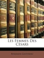 Les Femmes Des C Sars af Benjamin Gastineau