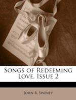 Songs of Redeeming Love, Issue 2 af John R. Sweney