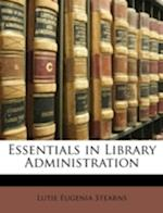 Essentials in Library Administration af Lutie Eugenia Stearns