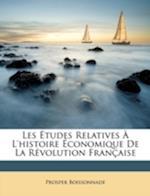 Les Etudes Relatives L'Histoire Conomique de La Rvolution Francaisee af Prosper Boissonnade