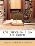 Kolloidchemie af Richard Zsigmondy, P. Scherrer