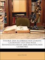 Theorie Der Algebraischen Curven. af Julius Plucker