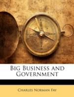 Big Business and Government af Charles Norman Fay